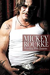 Mickey Rourke: Wrestling With Demons