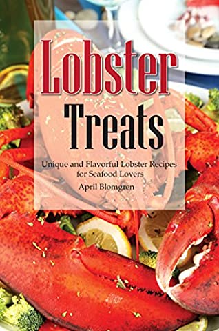 Lobster Treats: Unique and Flavorful Lobster Recipes for Seafood