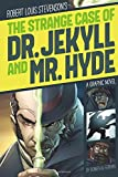 The Strange Case of Dr. Jekyll and Mr. Hyde (Graphic Revolve: Common Core Editions)