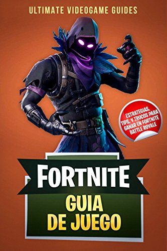 Fortnite Guia de Juego: Estrategias, Tips, y Trucos para Ganar en Fortnite Battle Royale