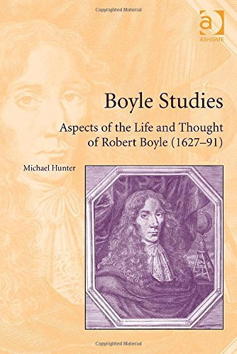Boyle Studies: Aspects of the Life and Thought of Robert Boyle (1627-91) by Michael Hunter (2015-04-28)