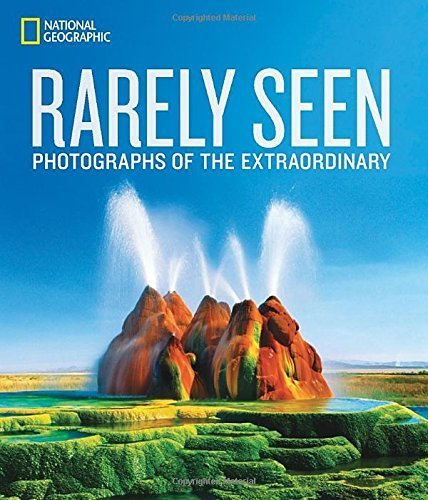 National Geographic Rarely Seen: Photographs of the Extraordinary by National Geographic (2015-10-27)