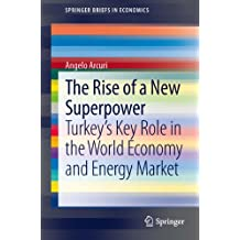 The Rise of a New Superpower: Turkey's Key Role in the World Economy and Energy Market