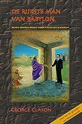 De rijkste man van Babylon: de eeuwenoude regels voor financiële vrijheid en welvaart
