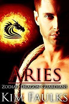 Aries (Zodiac Dragon Guardians Book 4) by [Faulks, Kim]