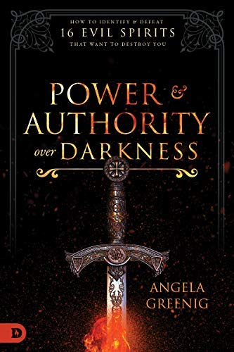Power and Authority Over Darkness: How to Identify and Defeat 16 Evil Spirits that Want to Destroy You (English Edition)