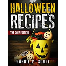 Halloween Recipes: 100+ Spooky Halloween Treat Recipes (Updated and Revised) (2017 Edition) (English Edition)
