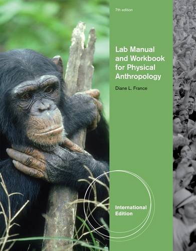 Lab Manual and Workbook for Physical Anthropology, International Edition
