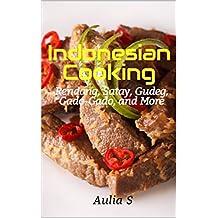 Indonesian Cooking : Rendang, Satay, Gudeg, Gado-Gado, and More (English Edition)