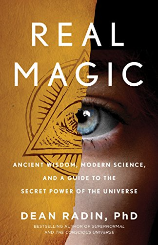Real Magic: Unlocking Your Natural Psychic Abilities to Create Everyday Miracles por Dean Radin Phd