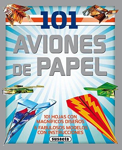 101 Aviones de papel por Susaeta Ediciones S A