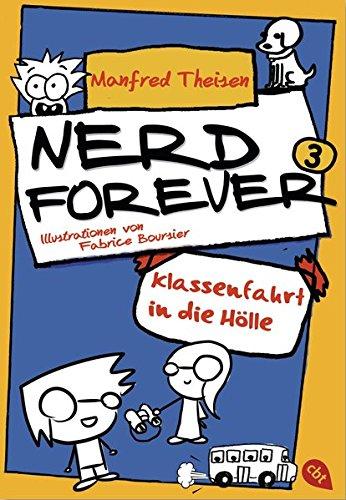 Nerd Forever - Klassenfahrt in die Hölle (Nerd Forever - Die Serie, Band 3)