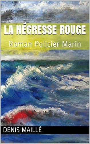 La Négresse Rouge: Roman Policier Marin