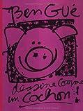 """Afficher """"Ben Gué dessine comme un cochon"""""""