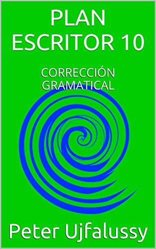 PLAN ESCRITOR 10: CORRECCIÓN GRAMATICAL por Peter Ujfalussy