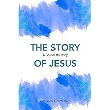 The Story of Jesus: A gospel harmony