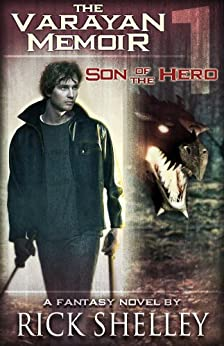 Son of the Hero (The Varayan Memoir Book 1) by [Shelley, Rick]