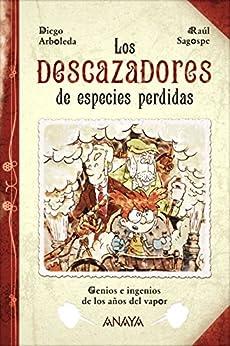 Los descazadores de especies perdidas (Literatura Infantil (6-11 Años) - Narrativa Infantil) PDF Descarga gratuita