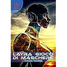 Layra, gioco di Maschere (Wizards & Blackholes)