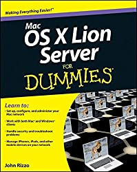 Mac OS X Lion Server For Dummies (For Dummies (Computer/Tech))