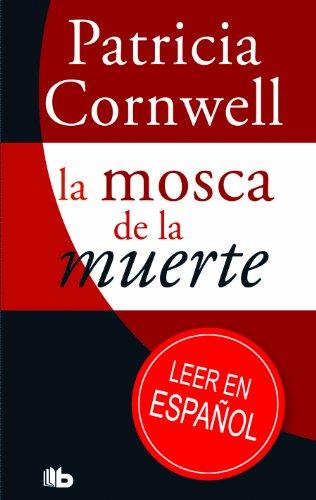 La Mosca de La Muerte por Patricia Cornwell