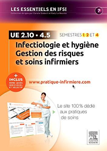 Infectiologie et hygiène - Gestion des risques et soins infirmiers - UE 2.10 et UE 4.5: + Inclus votre accès individuel et sélectif à www.pratique-infirmiere.com
