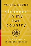 [Stranger in My Own Country] (By: Yascha Mounk) [published: February, 2014]