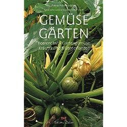 Gemüsegärten: Beerenobst, Gartengemüse, Kräuter und Blütenpflanzen