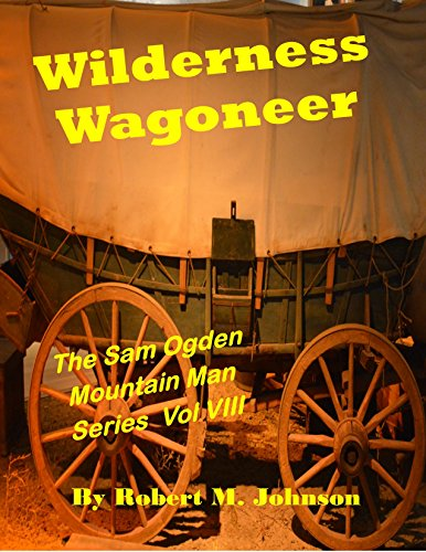 The Sam Ogden Mountain Man Series Vol. VIII (English Edition) ()