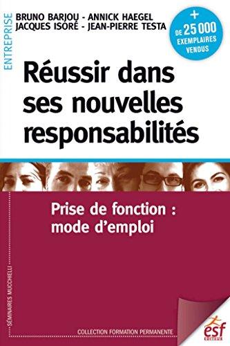 Réussir dans ses nouvelles responsabilités. Prise de fonction : mode d'emploi (Formation permanente t. 118) par Barjou Bruno