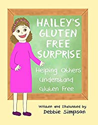 Hailey's Gluten Free Surprise, Helping Others Understand Gluten Free (English Edition)