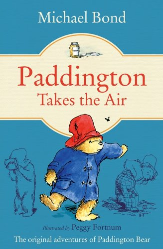 Paddington Takes the Air. Michael Bond