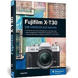 Fujifilm X-T30: Das praktische Handbuch zur Kamera