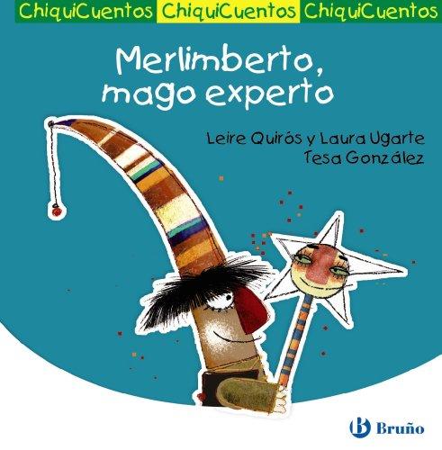Merlimberto, mago experto (Castellano - A Partir De 3 Años - Cuentos - Chiquicuentos) por Leire Quirós Ugarte