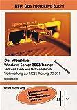 Der interaktive Windows Server 2003 Trainer - Netzwerk Hosts und Netzwerkdienste. Vorbereitung zur MCSE-Prüfung 70-291 - Nicole Laue
