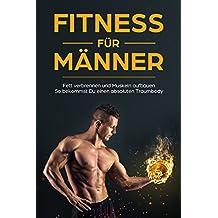 Fitness für Männer Fett verbrennen und Muskeln aufbauen So bekommst Du einen absoluten Traumbody