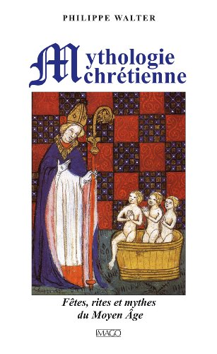 Mythologie chrétienne : Fêtes, rites e...