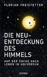 Die Neuentdeckung des Himmels: Auf der Suche nach Leben im Universum