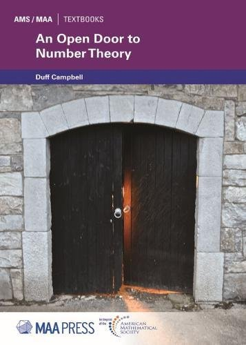 An Open Door to Number Theory (AMS / MAA Textbooks, Band 39)