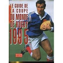 Le guide de la coupe du monde de rugby 1995