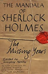 The Mandala of Sherlock Holmes: The Missing Years - His Exploits in India and Tibet as Faithfully Recorded by Hurree Chunder Mookerjee, C.I.E., F.R.S., F.R.G.S., Rai Bahadur by Jamyang Norbu (2000-11-09)