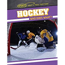 Hockey: Who Does What?