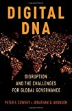 Digital DNA: Disruption and the Challenges for Global Governance
