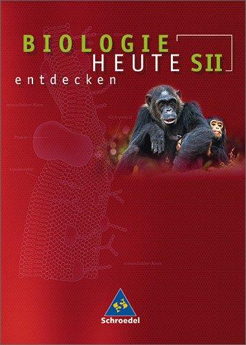 Schroedel Verlag GmbH Biologie heute entdecken - Allgemeine Ausgabe 2004 für die Sekundarstufe II: Schülerband SII (Biologie heute entdecken SII, Band 1)