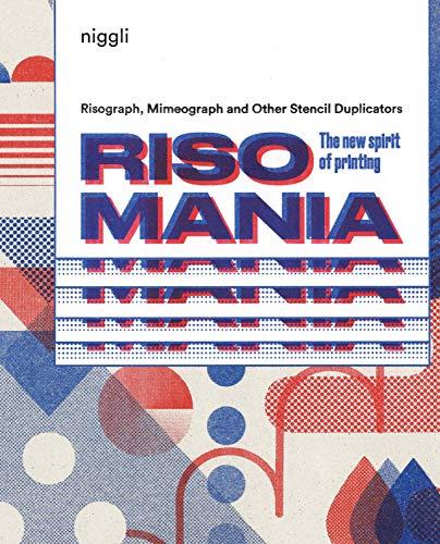 Risomania: The New Spirit of Printing -