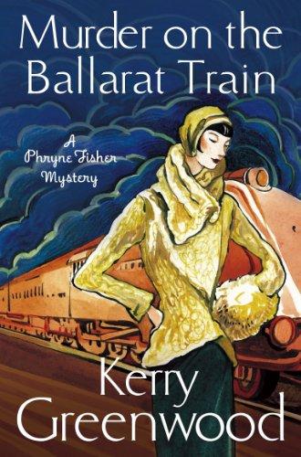 Murder on the Ballarat Train: Miss Phryne Fisher Investigates (Phryne Fisher's Murder Mysteries)