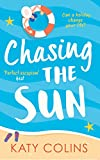 Chasing the Sun: The laugh-out-loud summer romance you need on your holiday! (English Edition)