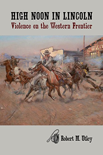 High Noon in Lincoln: Violence on the Western Frontier (English Edition) (Western New Mexico University)