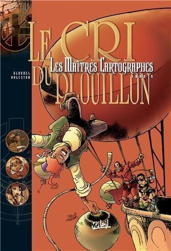 Les Maîtres Cartographes, Tome 5 : Le cri du Plouillon de Scotch Arleston (6 février 2002) Broché
