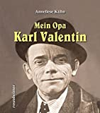 Mein Opa Karl Valentin - Anneliese Kühn